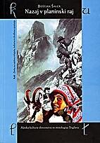 Nazaj v planinski raj by Boštjan Šaver