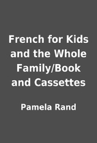 French for Kids and the Whole Family/Book…