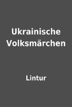 Ukrainische Volksmärchen by Lintur