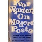 Yvor Winters on Modern Poets by Yvor Winters