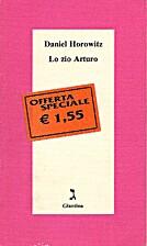 Lo zio Arturo by Daniel Horowitz