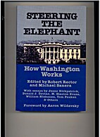 Steering the Elephant: How Washington Works…