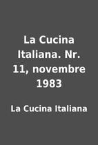 La Cucina Italiana. Nr. 11, novembre 1983 by…