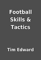 Football Skills & Tactics by Tim Edward