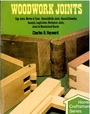 Woodwork Joints: Edge Joints, Mortise & Tenon, Halved & Bridle Joints, Housed & Dowelled, Dovetails, Length Joints, Mechanical Joints, Joints for Manufactured Boards - Charles H. Hayward
