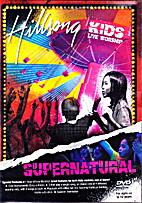 Hillsong Kids Live Worship: Supernatural…