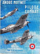 Andre Moynet Pilote de Combat by…