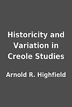Historicity and Variation in Creole Studies…