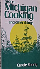 More Michigan Cooking ... and Other Things…