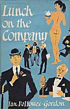 Lunch on the Company by Ian Fellowes-Gordon