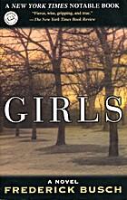 Girls : A Novel by Frederick Busch