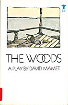 The Woods: A Drama by David Mamet
