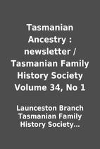 Tasmanian Ancestry : newsletter / Tasmanian…