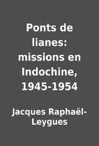 Ponts de lianes: missions en Indochine,…