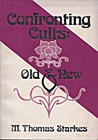 Confronting Cults, Old and New by M. Thomas…