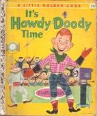 It's Howdy Doody Time by Edward Kean