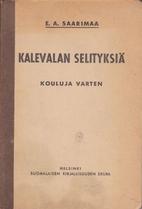 Kalevalan selityksiä by E. A. Saarimaa