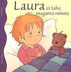 Laura ei taha magama minna by Aline de…