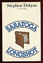 Saratoga Longshot by Stephen Dobyns