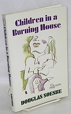 Children in a Burning House by Douglas…