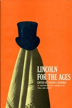 Lincoln for the Ages by Ralph G. Newman