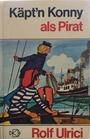 Käpt'n Konny als Pirat (Bd. 4) - Rolf Ulrici