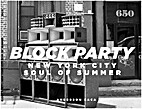Block Party NYC Soul of Summer by Anderson…