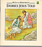 My Little Book About Stories Jesus Told by…