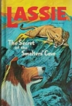 Lassie: The Secret of the Smelters' Cave by…