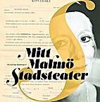Mitt Malmö stadsteater by Kristina Kamnert