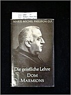 The spiritual doctrine of Dom Marmion by…