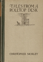 Tales From a Rolltop Desk by Christopher…