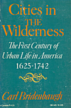 Cities in the Wilderness by Carl Bridenbaugh