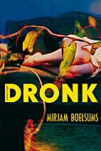 Dronk by Mirjam Boelsums