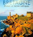 Bretagne: Océan et terres celtiques by…