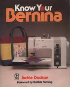 Know Your Bernina (Creative Machine Arts…