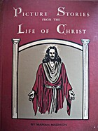 Picture stories from the life of Christ by…
