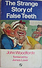 The Strange Story of False Teeth by John…