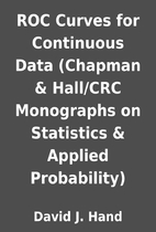 ROC Curves for Continuous Data (Chapman &…