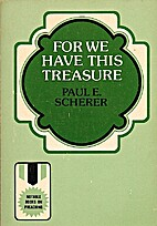 For We Have This Treasure by Paul Scherer