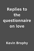 Replies to the questionnaire on love by…