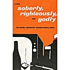 SOBERLY, RIGHTEOUSLY, AND GODLY by Thomas F.…