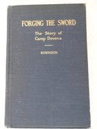 Forging the sword : the story of Camp…