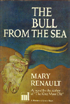 The Bull from the Sea by Mary Renault