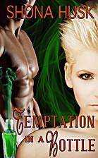 Temptation in a Bottle by Shona Husk