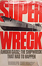 Superwreck: Amoco Cadiz : The Shipwreck That…