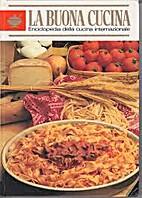 La buona cucina- Enciclopedia della cucina…