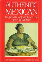 Authentic Mexican: Regional Cooking from the…