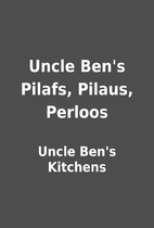 Uncle Ben's Pilafs, Pilaus, Perloos by Uncle…
