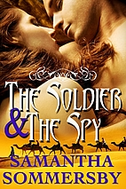 The Soldier & The Spy by Samantha Sommersby
